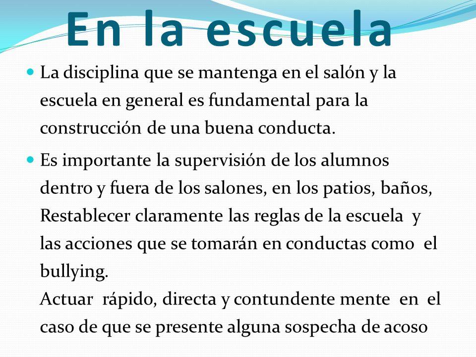 En la escuela La disciplina que se mantenga en el salón y la escuela en general es fundamental para la construcción de una buena conducta. Es importan