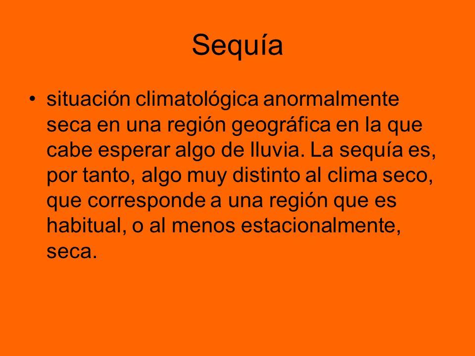 Sequía situación climatológica anormalmente seca en una región geográfica en la que cabe esperar algo de lluvia.