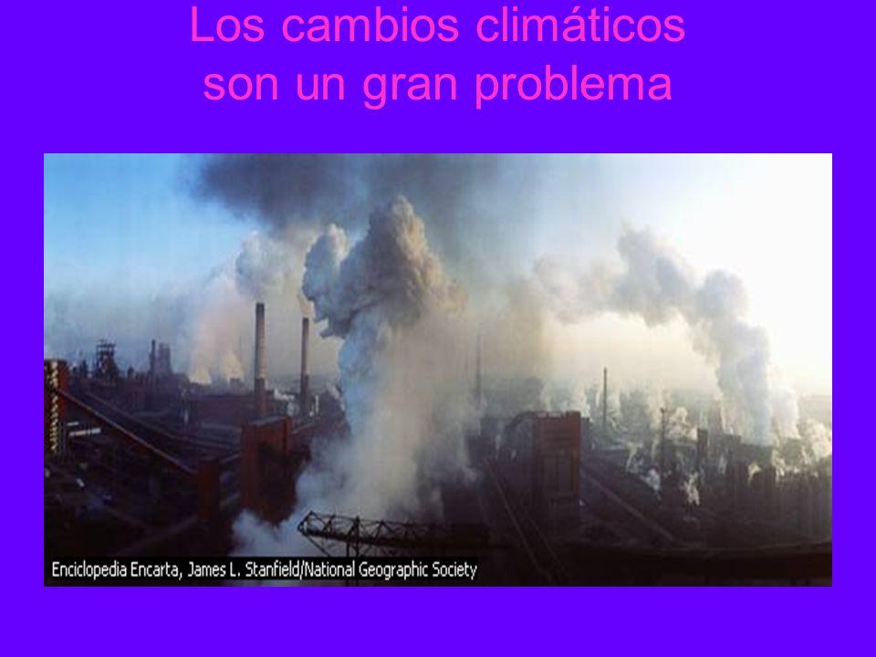 Los cambios climáticos son un gran problema