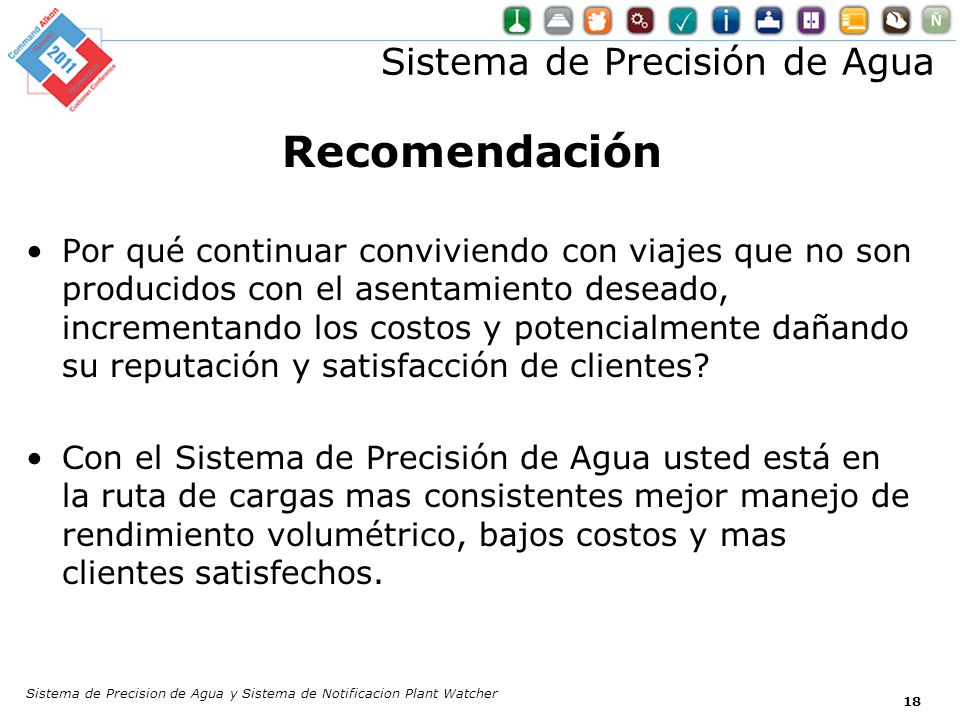 Sistema de Precisión de Agua Recomendación Por qué continuar conviviendo con viajes que no son producidos con el asentamiento deseado, incrementando l