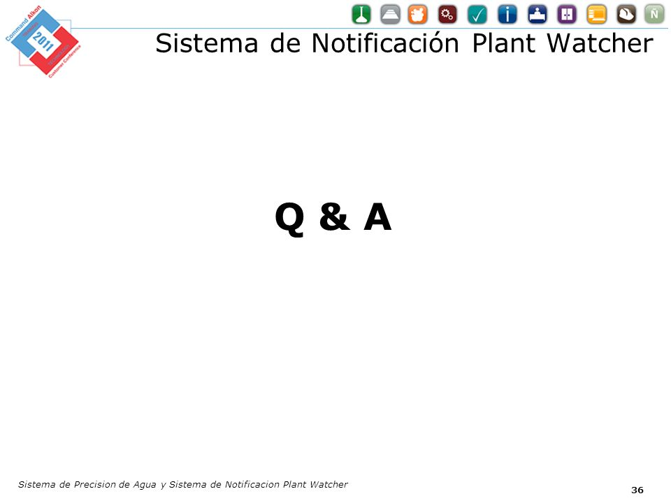 Sistema de Notificación Plant Watcher Sistema de Precision de Agua y Sistema de Notificacion Plant Watcher 36 Q & A