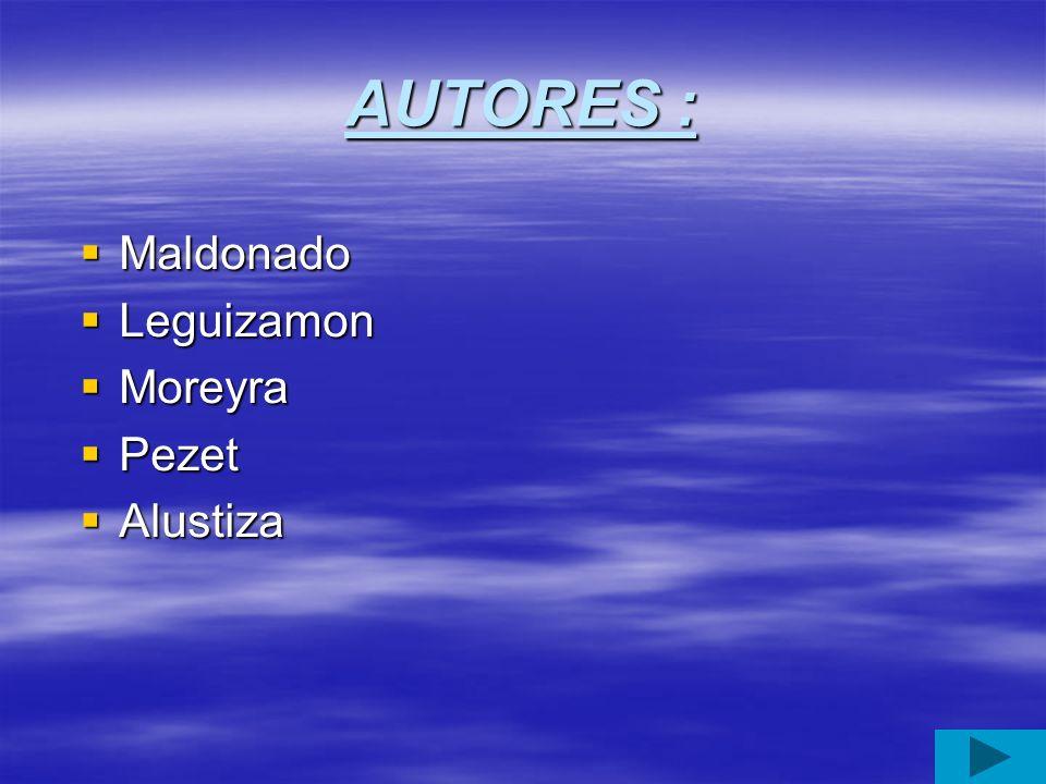 AUTORES : Maldonado Maldonado Leguizamon Leguizamon Moreyra Moreyra Pezet Pezet Alustiza Alustiza