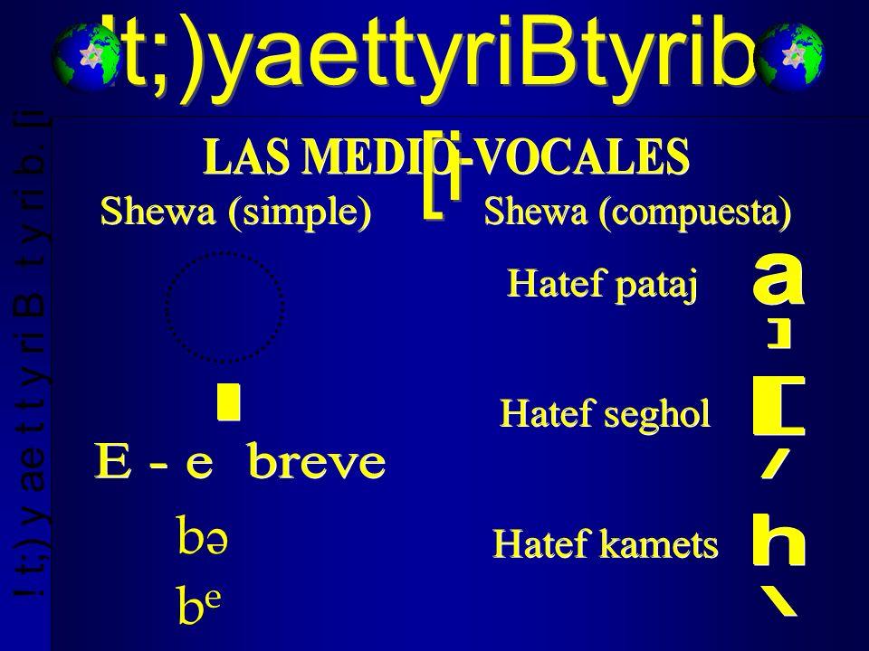 !t;)yaettyriBtyrib. [i bəbə b e