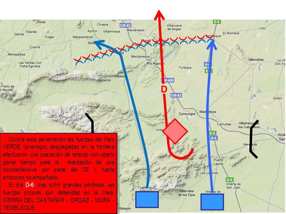 D Contra esta penetración las fuerzas del País VERDE (enemigo) desplegadas en la frontera efectuaron una operación de retardo con objeto ganar tiempo