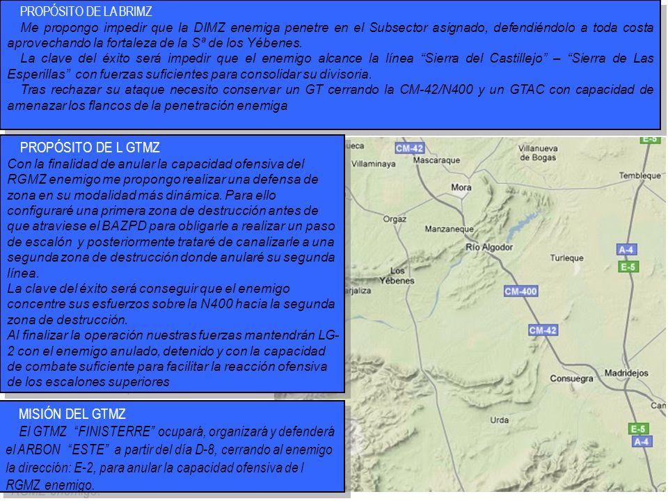 MISIÓN DEL GTMZ El GTMZ FINISTERRE ocupará, organizará y defenderá el ARBON ESTE a partir del día D-8, cerrando al enemigo la dirección: E-2, para anu