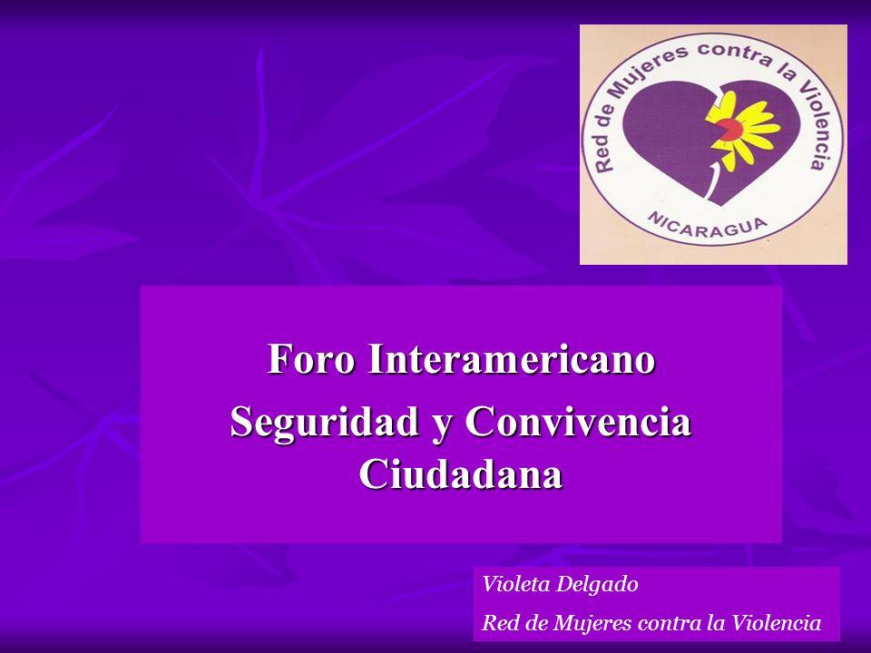 Foro Interamericano Seguridad y Convivencia Ciudadana Violeta Delgado Red de Mujeres contra la Violencia