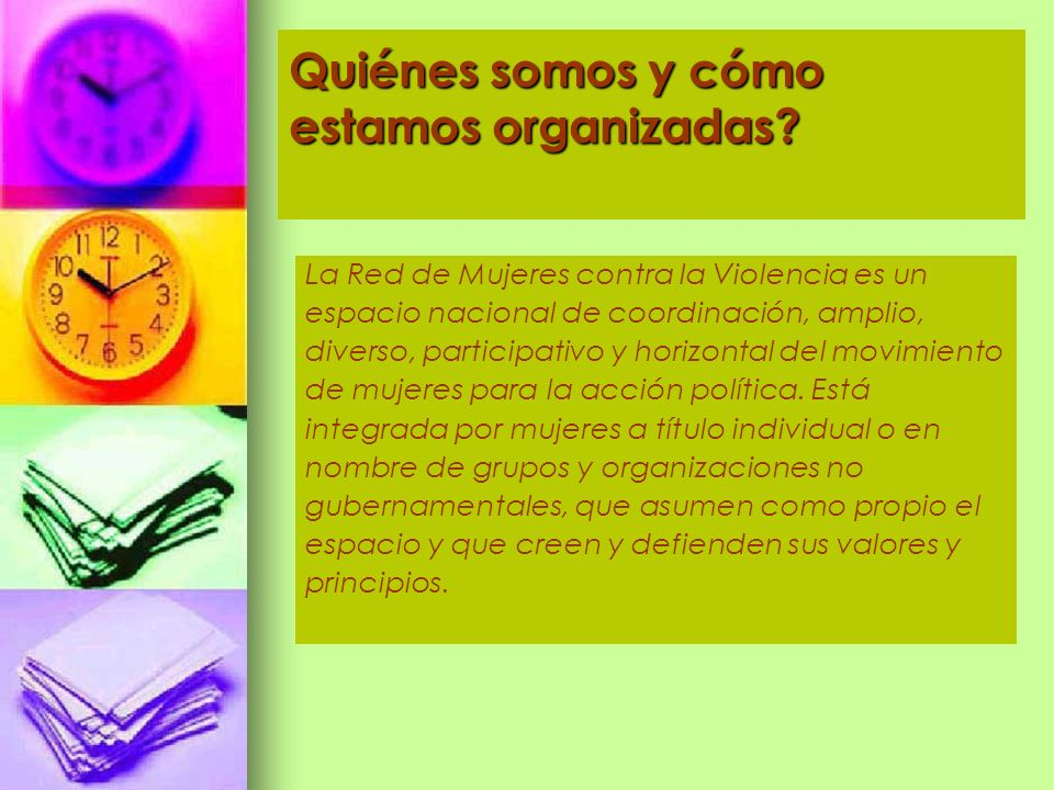 Quiénes somos y cómo estamos organizadas? La Red de Mujeres contra la Violencia es un espacio nacional de coordinación, amplio, diverso, participativo