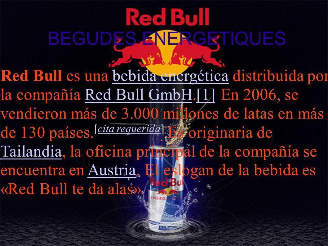 BEGUDES ENERGETIQUES Red Bull es una bebida energética distribuida por la compañía Red Bull GmbH.[1] En 2006, se vendieron más de 3.000 millones de la
