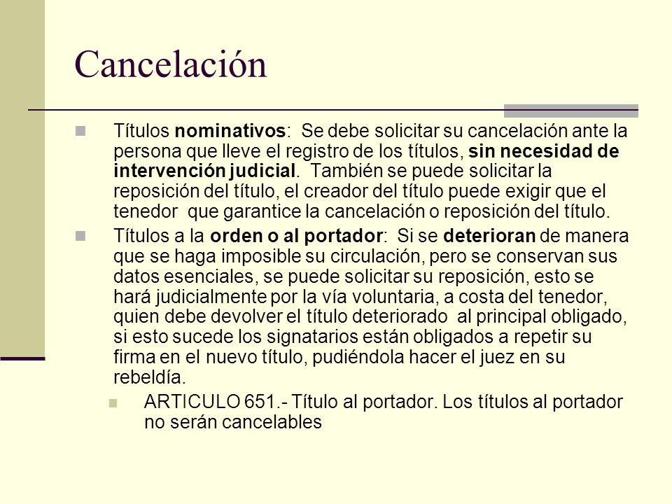 Cancelación Títulos nominativos: Se debe solicitar su cancelación ante la persona que lleve el registro de los títulos, sin necesidad de intervención