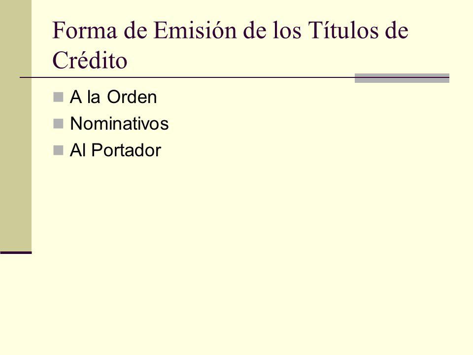Forma de Emisión de los Títulos de Crédito A la Orden Nominativos Al Portador