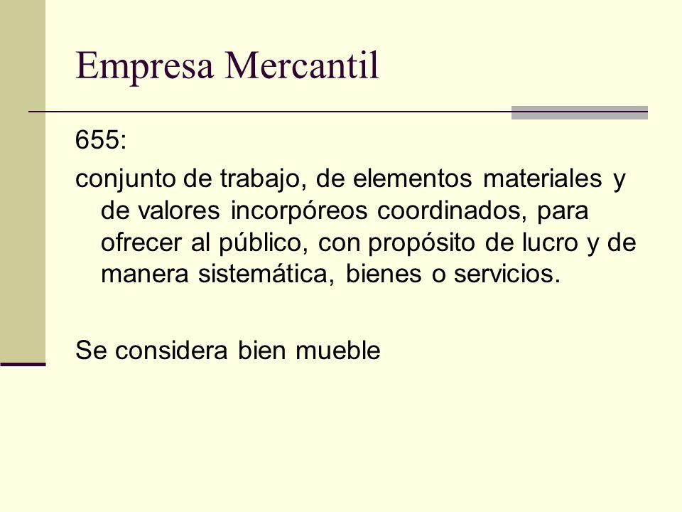 Empresa Mercantil 655: conjunto de trabajo, de elementos materiales y de valores incorpóreos coordinados, para ofrecer al público, con propósito de lu