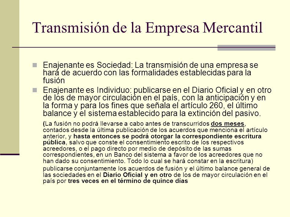 Transmisión de la Empresa Mercantil Enajenante es Sociedad: La transmisión de una empresa se hará de acuerdo con las formalidades establecidas para la