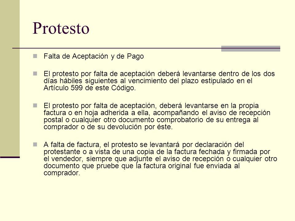 Protesto Falta de Aceptación y de Pago El protesto por falta de aceptación deberá levantarse dentro de los dos días hábiles siguientes al vencimiento