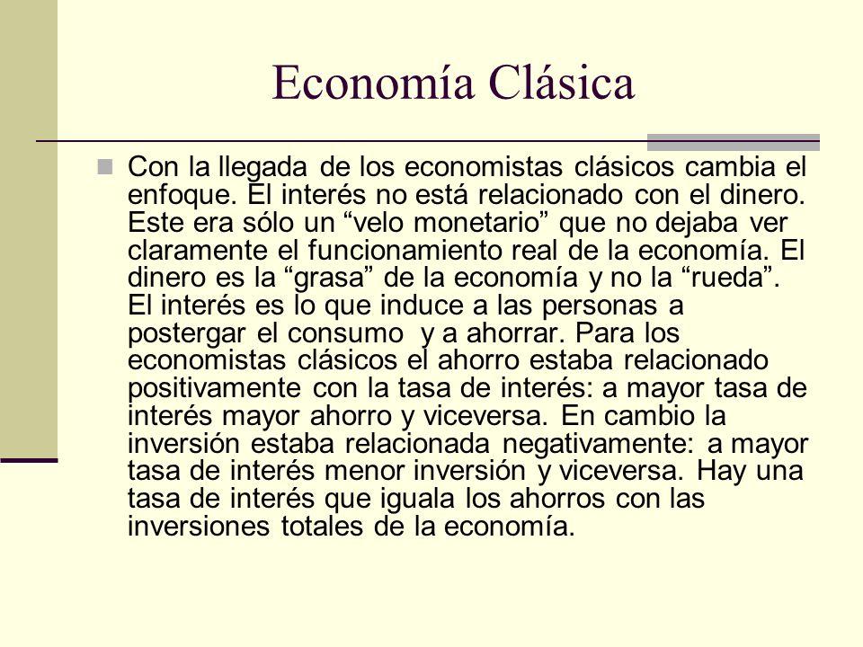 Economía Clásica Con la llegada de los economistas clásicos cambia el enfoque.