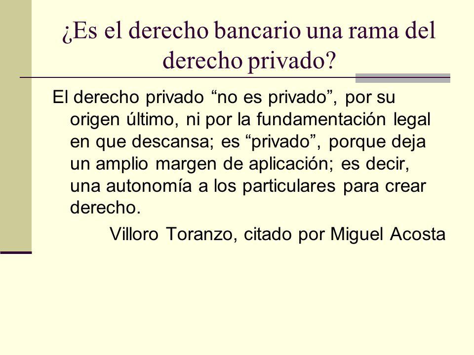 ¿Es el derecho bancario una rama del derecho privado.