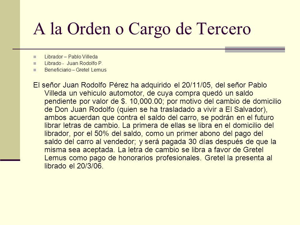 A la Orden o Cargo de Tercero Librador – Pablo Villeda Librado - Juan Rodolfo P.