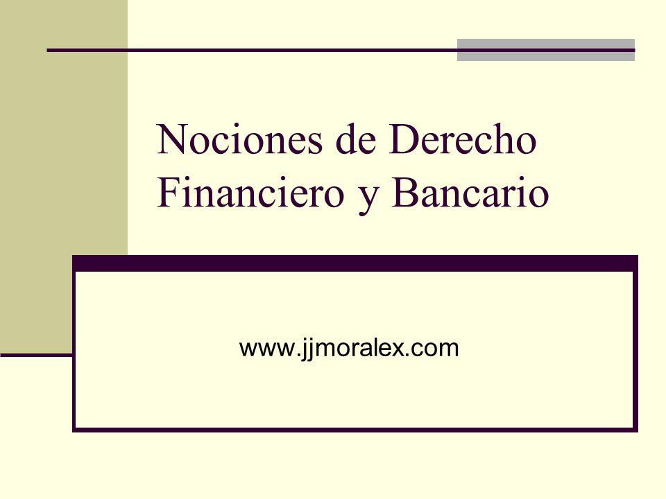 Nociones de Derecho Financiero y Bancario www.jjmoralex.com