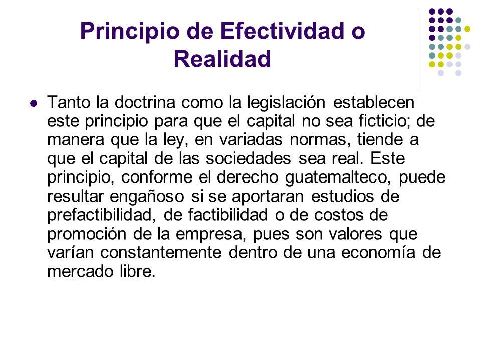 Principio de Efectividad o Realidad Tanto la doctrina como la legislación establecen este principio para que el capital no sea ficticio; de manera que