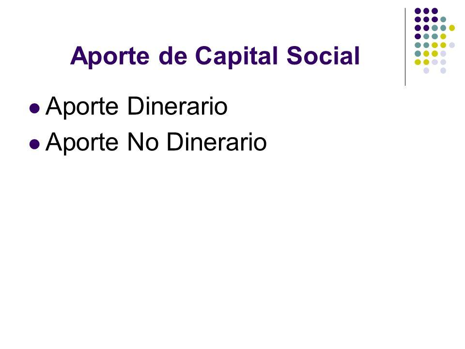Aporte de Capital Social Aporte Dinerario Aporte No Dinerario