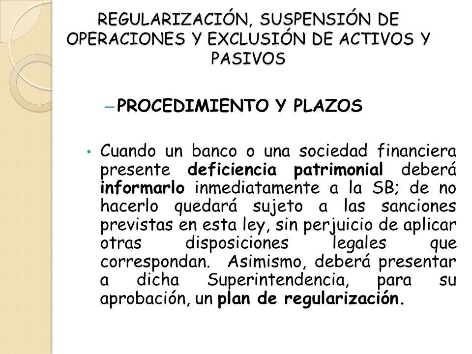 RÉGIMEN ESPECIAL De acuerdo al artículo 77, mientras dure el régimen de suspensión, todo proceso de cualquier naturaleza o medida cautelar que se promueva contra el banco o las sociedad financiera de que se trate quedará en suspenso.