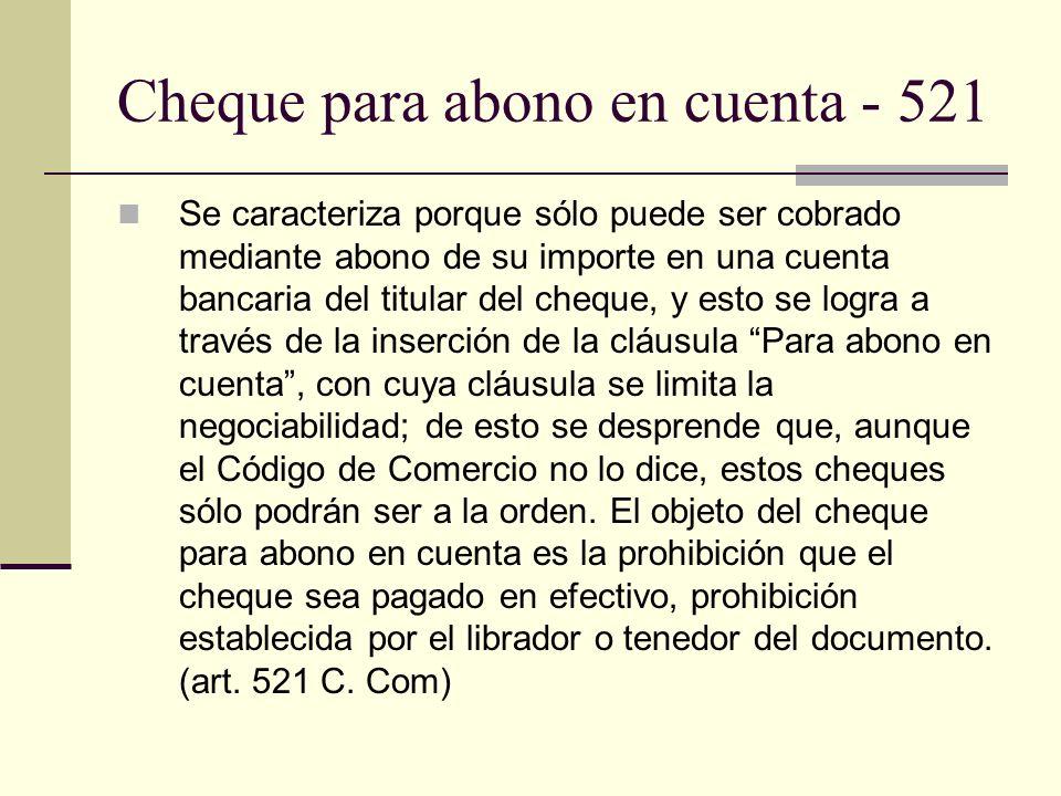 Cheque para abono en cuenta - 521 Se caracteriza porque sólo puede ser cobrado mediante abono de su importe en una cuenta bancaria del titular del che