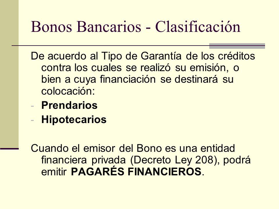 Bonos Bancarios - Clasificación De acuerdo al Tipo de Garantía de los créditos contra los cuales se realizó su emisión, o bien a cuya financiación se