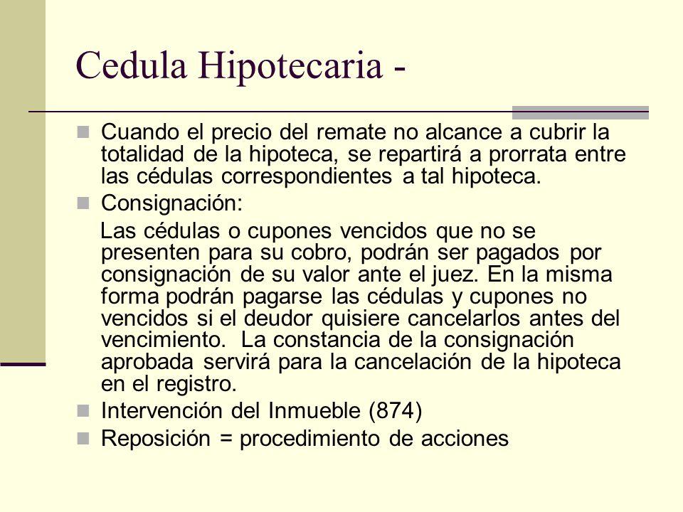 Cedula Hipotecaria - Cuando el precio del remate no alcance a cubrir la totalidad de la hipoteca, se repartirá a prorrata entre las cédulas correspond