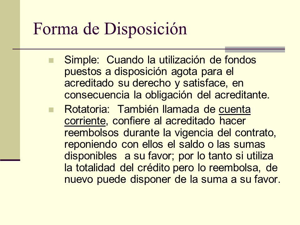 Forma de Disposición Simple: Cuando la utilización de fondos puestos a disposición agota para el acreditado su derecho y satisface, en consecuencia la