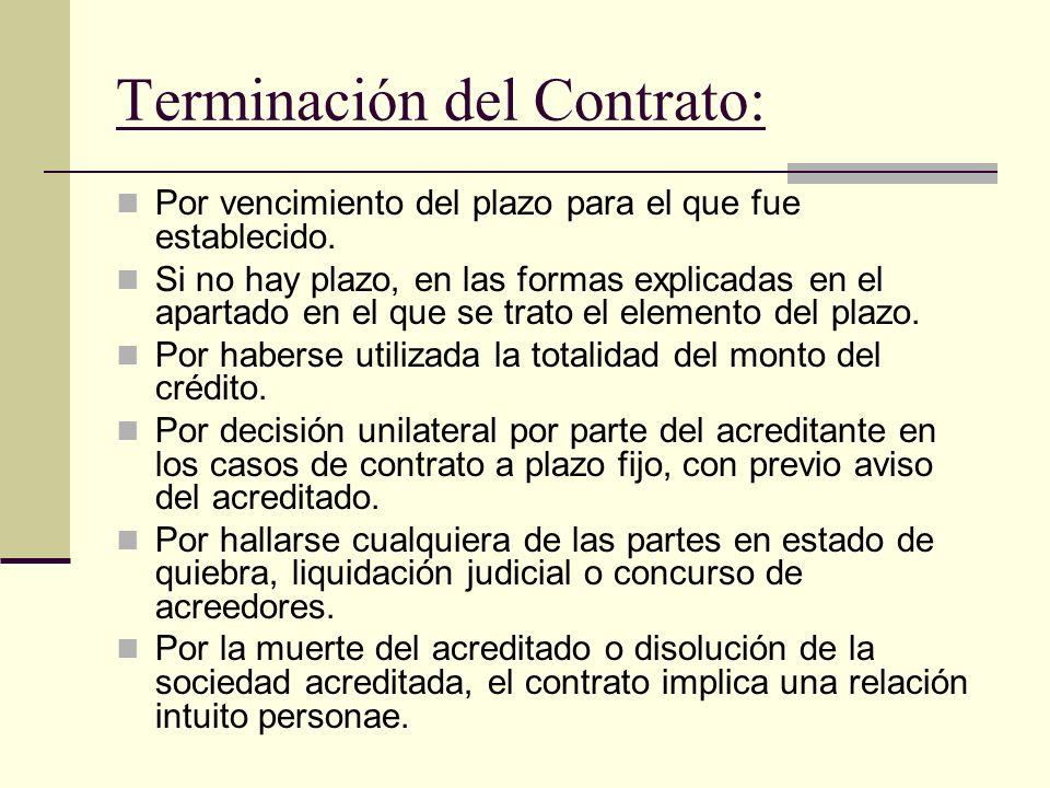 Terminación del Contrato: Por vencimiento del plazo para el que fue establecido. Si no hay plazo, en las formas explicadas en el apartado en el que se