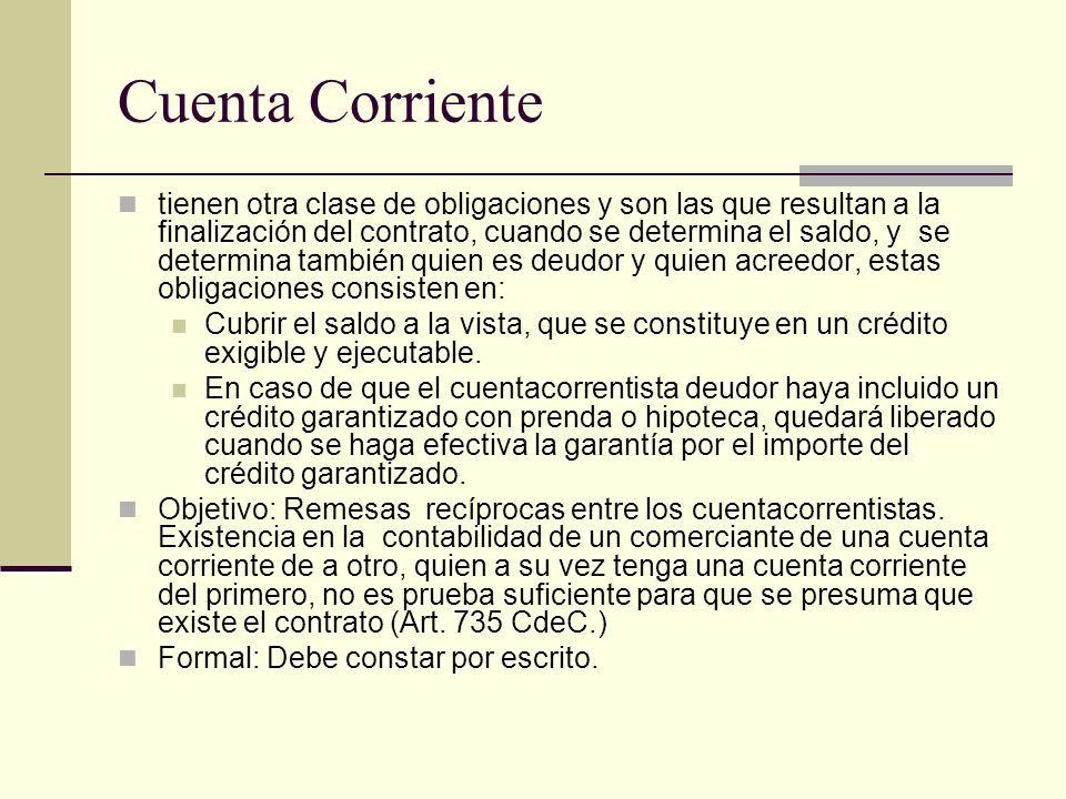 Cuenta Corriente tienen otra clase de obligaciones y son las que resultan a la finalización del contrato, cuando se determina el saldo, y se determina