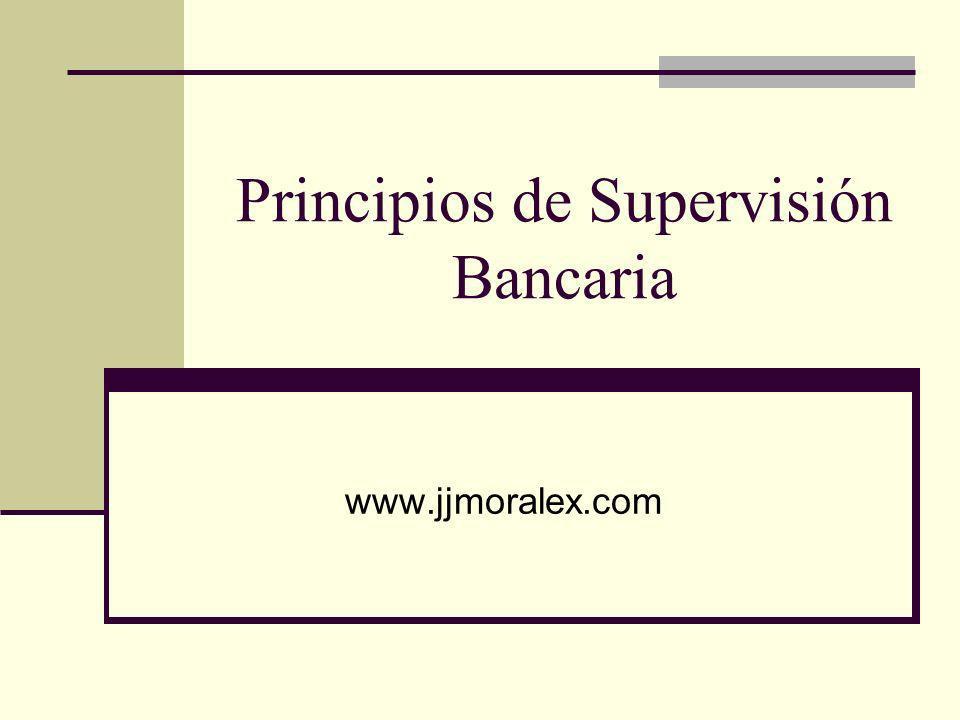 Principios de Supervisión Bancaria www.jjmoralex.com