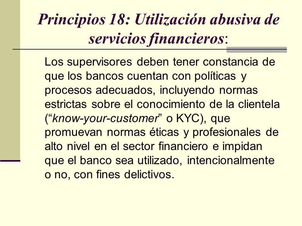 Principios 18: Utilización abusiva de servicios financieros: Los supervisores deben tener constancia de que los bancos cuentan con políticas y proceso