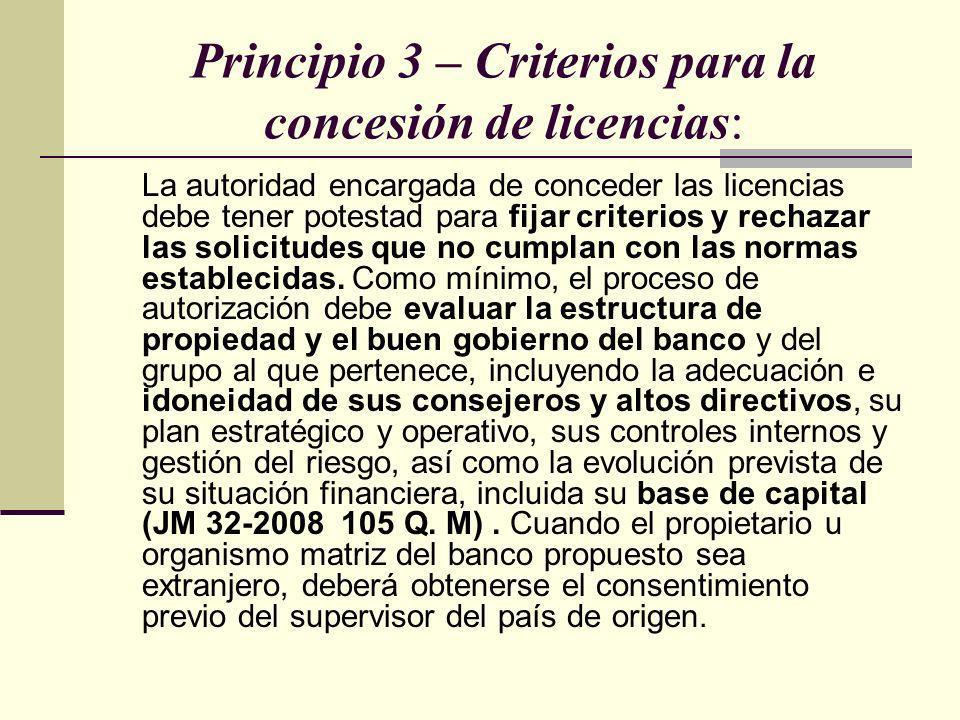 Principio 3 – Criterios para la concesión de licencias: La autoridad encargada de conceder las licencias debe tener potestad para fijar criterios y re