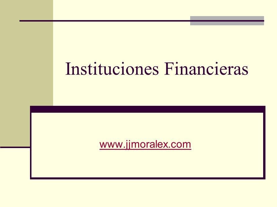 Instituciones Financieras www.jjmoralex.com