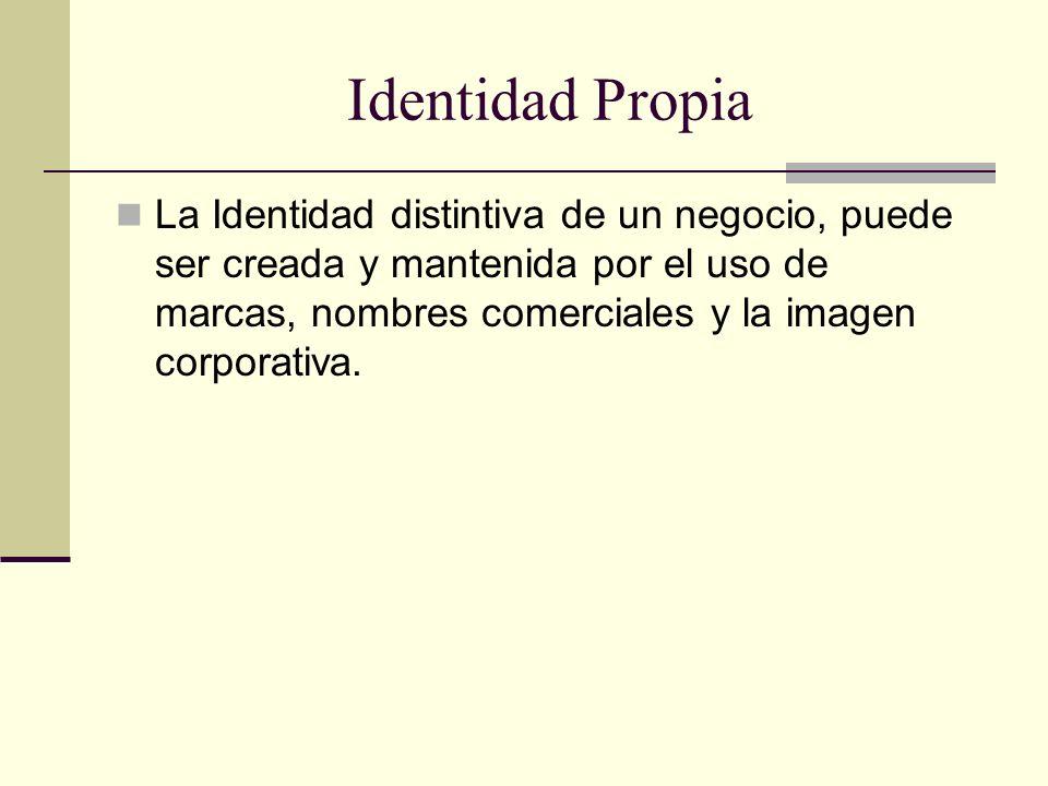 Identidad Propia La Identidad distintiva de un negocio, puede ser creada y mantenida por el uso de marcas, nombres comerciales y la imagen corporativa