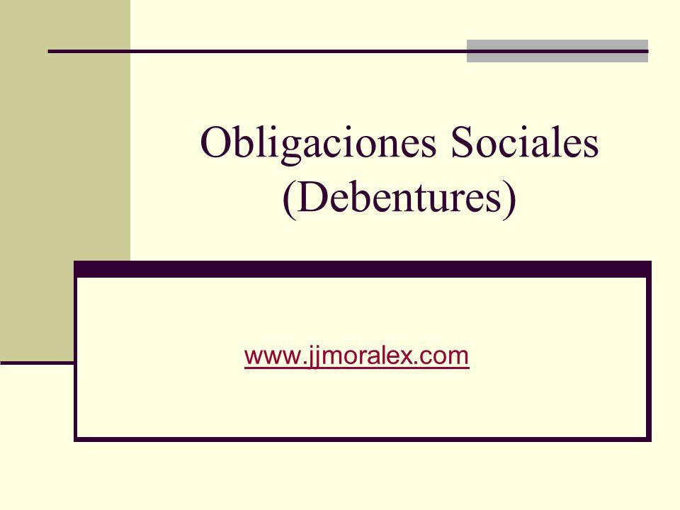 Obligaciones Sociales (Debentures) www.jjmoralex.com
