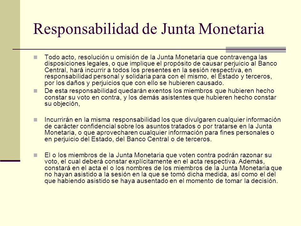 Responsabilidad de Junta Monetaria Todo acto, resolución u omisión de la Junta Monetaria que contravenga las disposiciones legales, o que implique el
