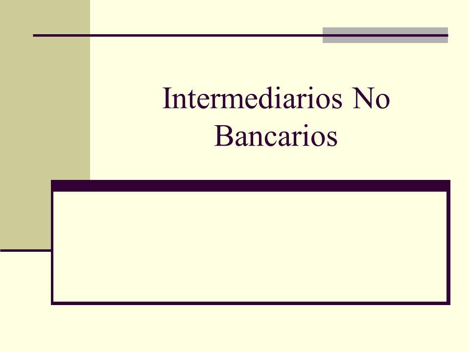 Intermediarios No Bancarios