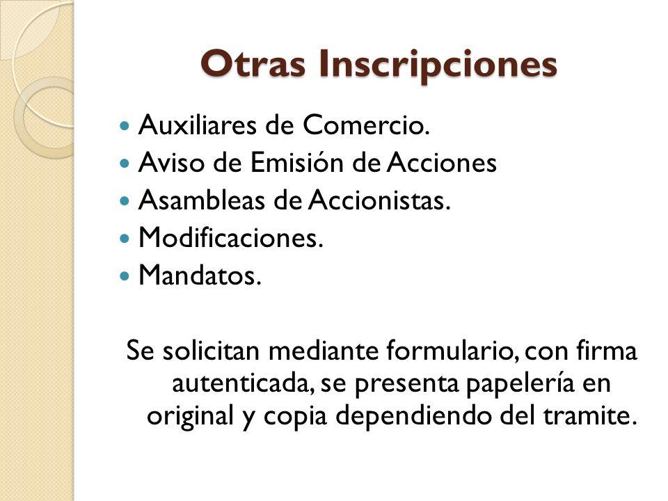 Otras Inscripciones Auxiliares de Comercio. Aviso de Emisión de Acciones Asambleas de Accionistas. Modificaciones. Mandatos. Se solicitan mediante for