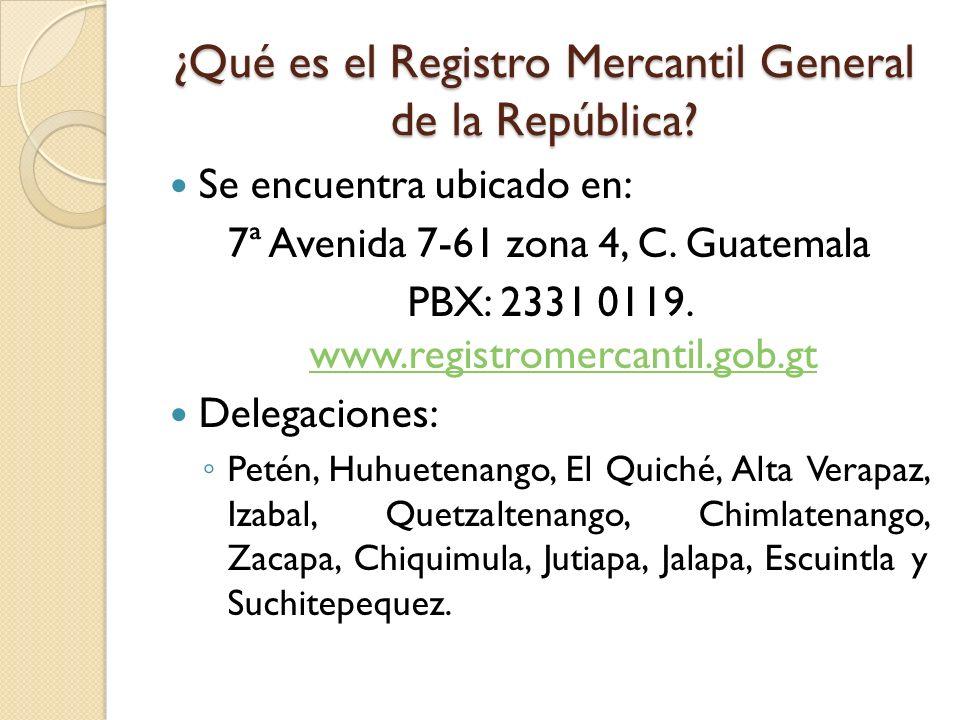 ¿Qué es el Registro Mercantil General de la República? Se encuentra ubicado en: 7ª Avenida 7-61 zona 4, C. Guatemala PBX: 2331 0119. www.registromerca