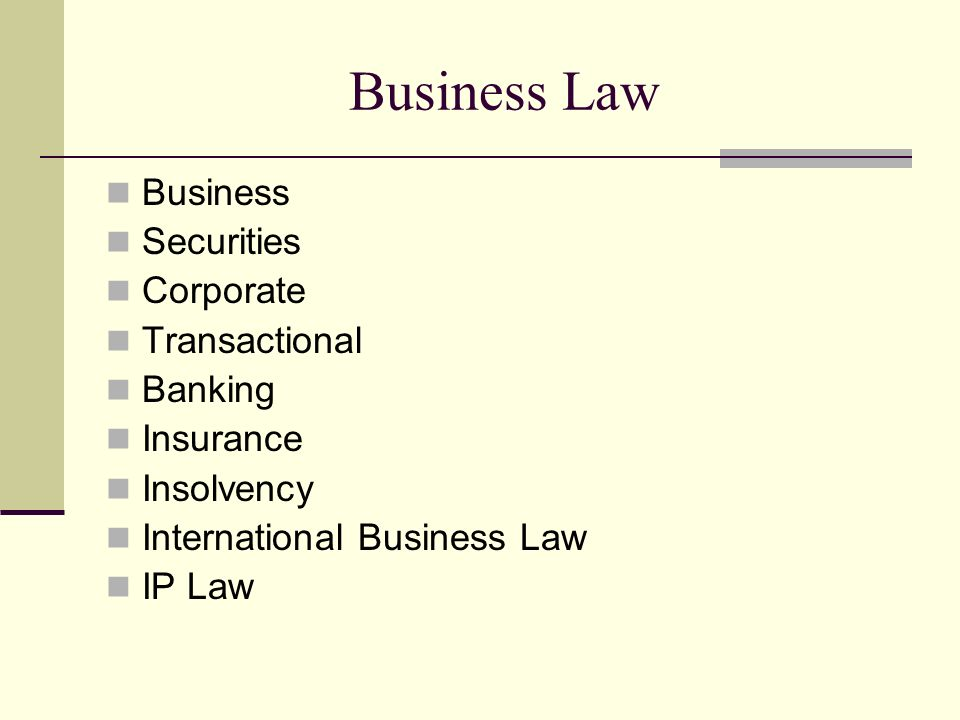 Business Law Business Securities Corporate Transactional Banking Insurance Insolvency International Business Law IP Law