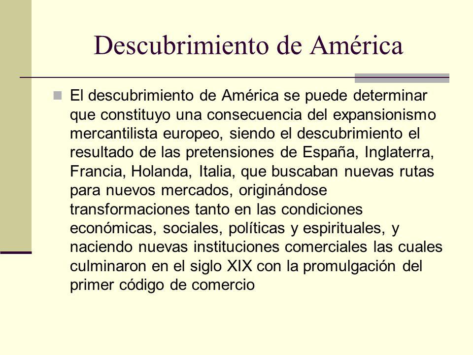 Descubrimiento de América El descubrimiento de América se puede determinar que constituyo una consecuencia del expansionismo mercantilista europeo, si