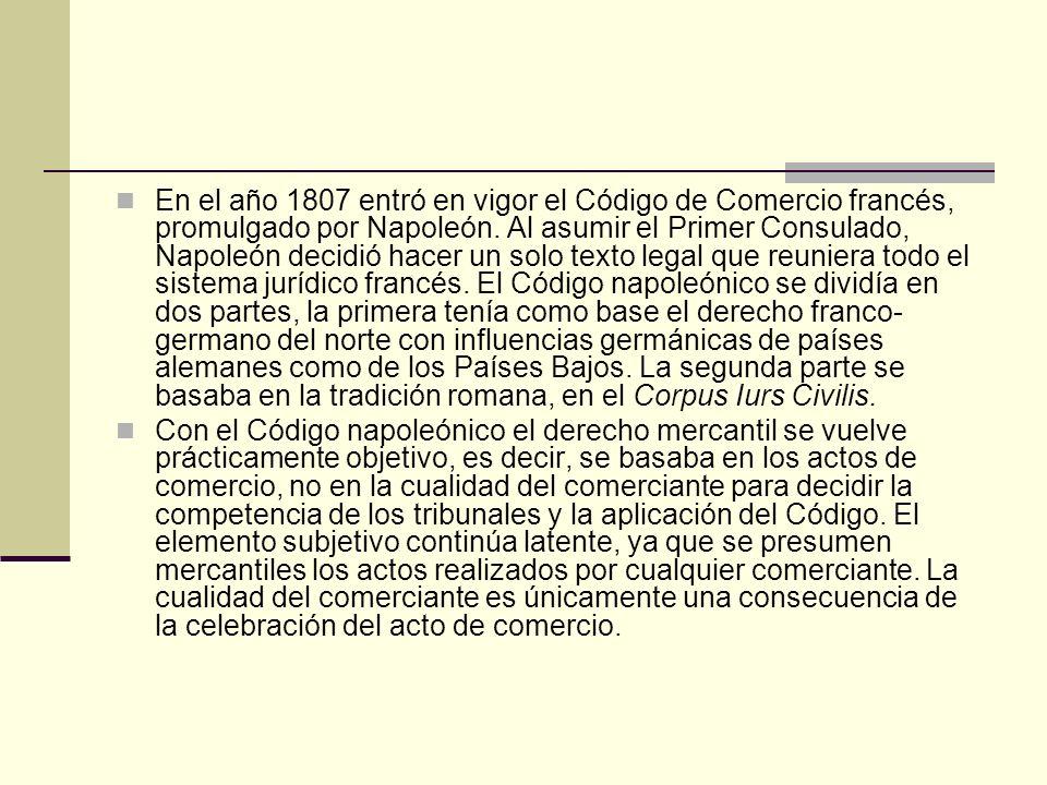 En el año 1807 entró en vigor el Código de Comercio francés, promulgado por Napoleón. Al asumir el Primer Consulado, Napoleón decidió hacer un solo te