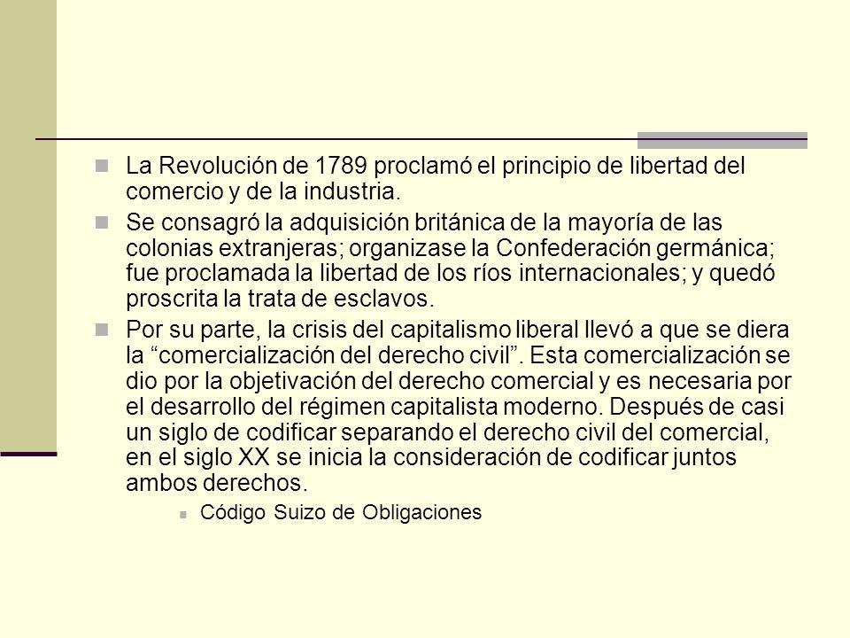 La Revolución de 1789 proclamó el principio de libertad del comercio y de la industria. Se consagró la adquisición británica de la mayoría de las colo