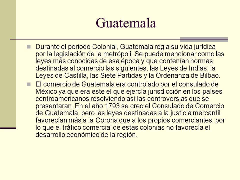 Guatemala Durante el periodo Colonial, Guatemala regia su vida jurídica por la legislación de la metrópoli. Se puede mencionar como las leyes más cono