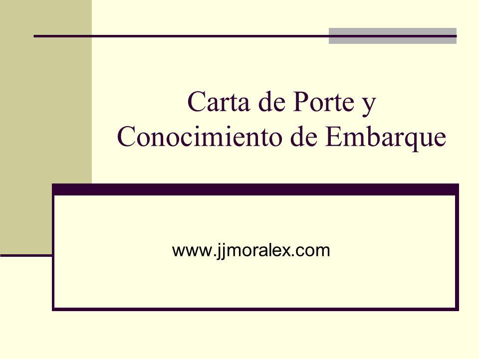 Carta de Porte y Conocimiento de Embarque www.jjmoralex.com