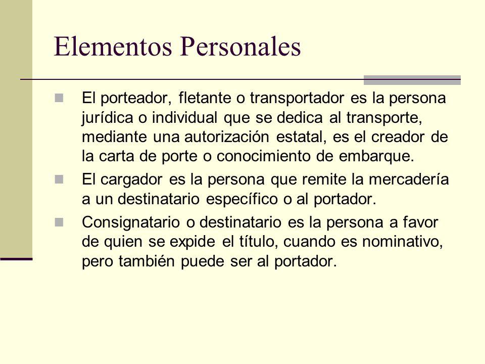Elementos Personales El porteador, fletante o transportador es la persona jurídica o individual que se dedica al transporte, mediante una autorización