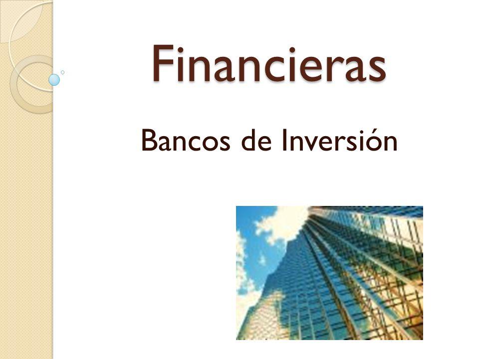 Financieras Bancos de Inversión