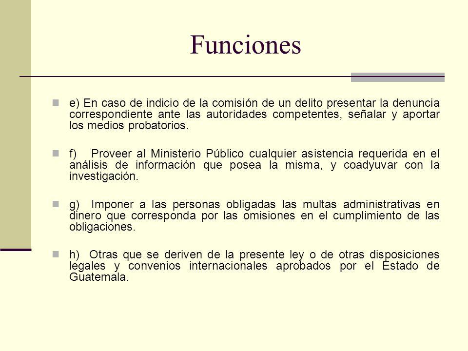 Funciones e) En caso de indicio de la comisión de un delito presentar la denuncia correspondiente ante las autoridades competentes, señalar y aportar