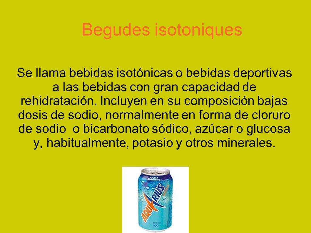 Se llama bebidas isotónicas o bebidas deportivas a las bebidas con gran capacidad de rehidratación. Incluyen en su composición bajas dosis de sodio, n